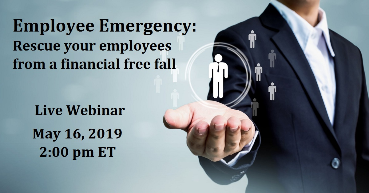 Employee Emergency: Rescue your employees from a financial free fall