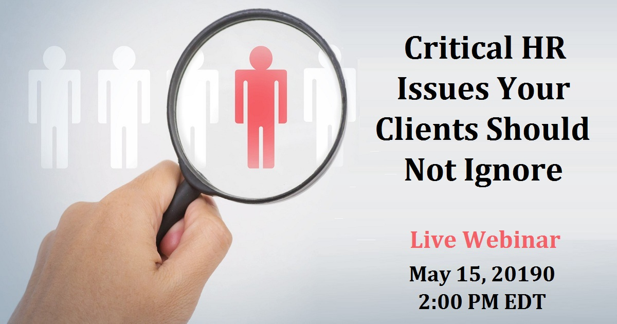 Critical HR Issues Your Clients Should Not Ignore