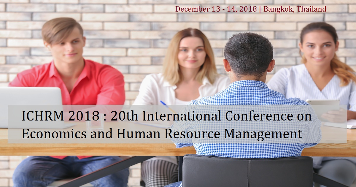 ICHRM 2018 : 20th International Conference on Economics and Human Resource Management