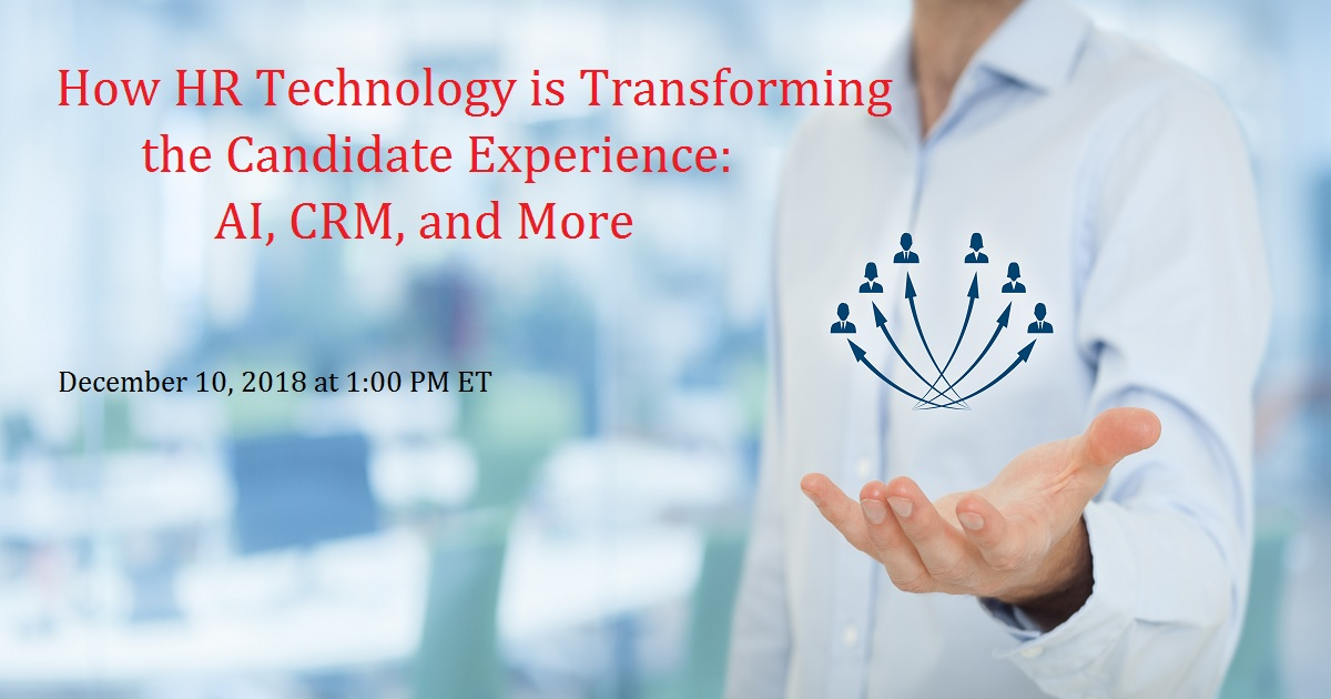 How HR Technology is Transforming the Candidate Experience: AI, CRM, and More