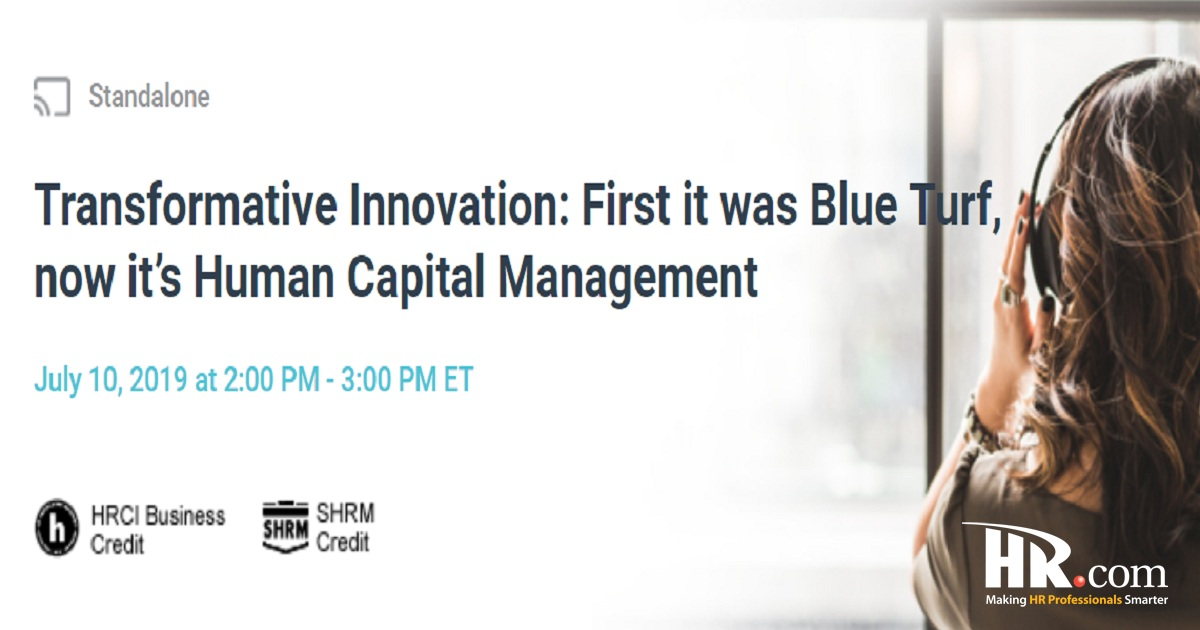 Transformative Innovation: First it was Blue Turf, now it's Human Capital Management