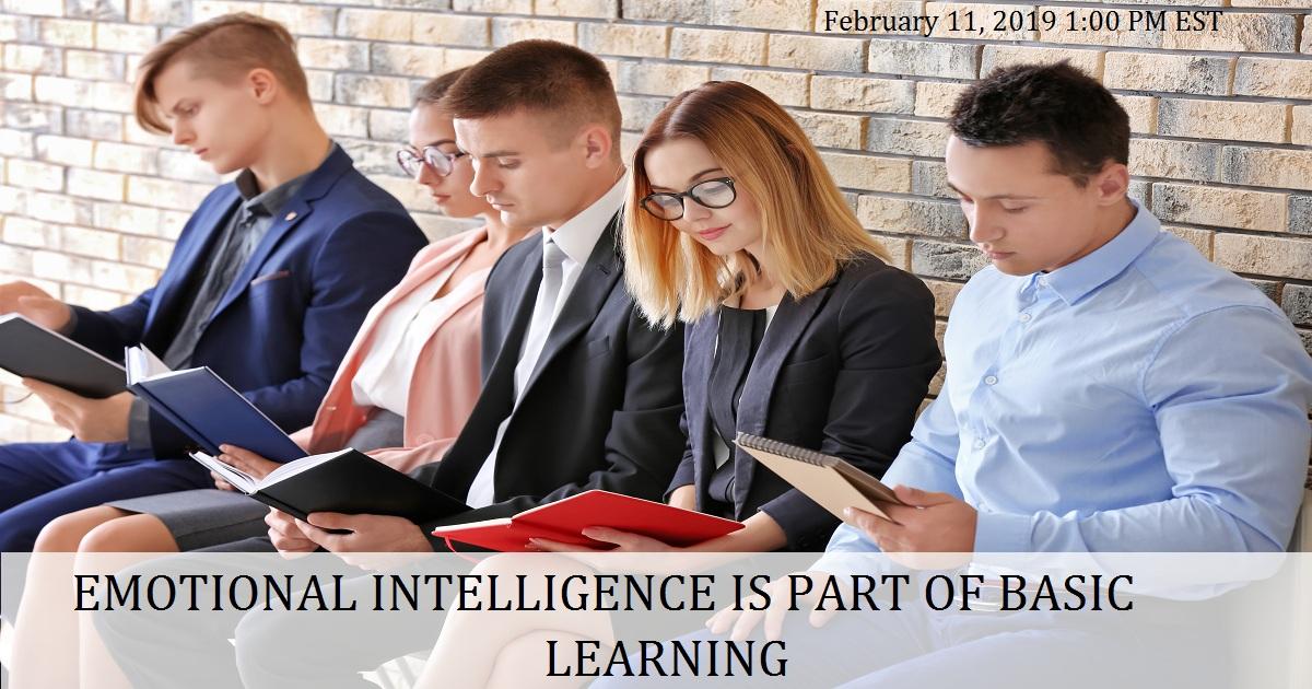 EMOTIONAL INTELLIGENCE IS PART OF BASIC LEARNING