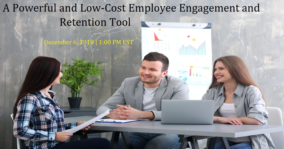 A Powerful and Low-Cost Employee Engagement and Retention Tool