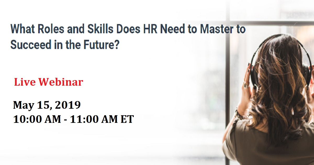 What Roles and Skills Does HR Need to Master to Succeed in the Future?