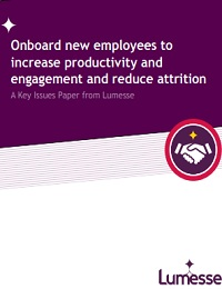 ONBOARD NEW EMPLOYEES TO INCREASE PRODUCTIVITY AND ENGAGEMENT AND REDUCE ATTRITION