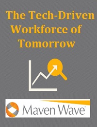 THE TECH-DRIVEN WORKFORCE OF TOMORROW
