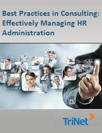BEST PRACTICES IN CONSULTING: EFFECTIVELY MANAGING HR ADMINISTRATION