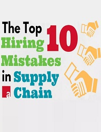 THE TOP 10 HIRING MISTAKES IN SUPPLY CHAIN!