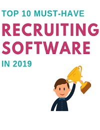 TOP 10 MUST-HAVE RECRUITING SOFTWARE IN 2019